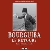 « Bourguiba, Le Retour ? » au rendez-vous, le 1er Juin 2015