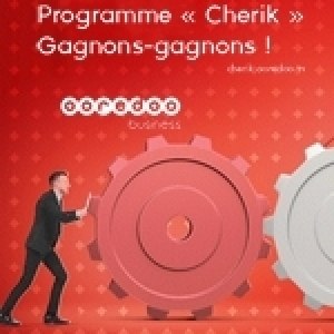 «Cherik» de Ooredoo Business,un programme innovant pour développer le réseau de distribution