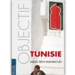 Mrad Ben Mahmoud: Balade-photo pour contempler la Tunisie